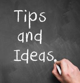 Tips & Ideas